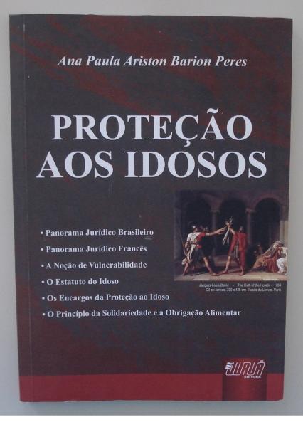 Livro Proteção aos idosos. Ana Paula Ariston Barion Peres. Curitiba: Juruá, 2009.